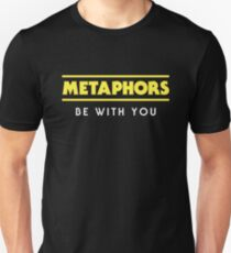 Metaphors Be With You | Funny English Teacher Design Unisex T-Shirt