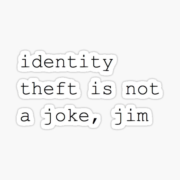 Identity Theft is Not a Joke Sticker