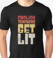 English Teachers Get Lit Unisex T-Shirt