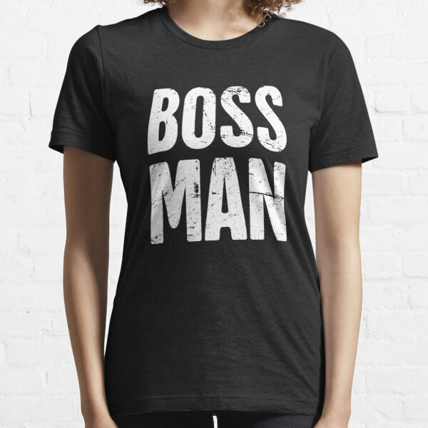 BOSS MAN | Entrepreneur Design Essential T-Shirt