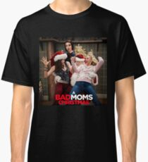 Bad Moms Christmas Classic T-Shirt