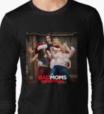 Bad Moms Christmas Long Sleeve T-Shirt