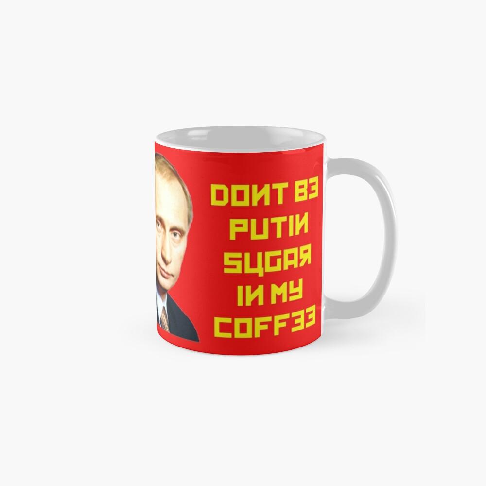 Nicht mit PUTIN Zucker in meinen Kaffee Tassen