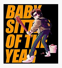 Steve Harrington Is The Best Babysitter Of The Year Photographic Print