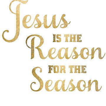 Jesus Is The Reason For The Season by sigo