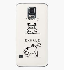 Inhale Exhale Pug Case/Skin for Samsung Galaxy