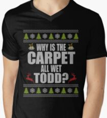 Why is the carpet all wet Todd Men's V-Neck T-Shirt