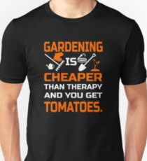 Funny Gardening t Shirt - Gardening Is Cheaper Than Therapy And You Get Tomatoes T-Shirt