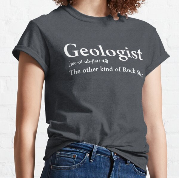 Geologist Definition Meaning Funny Geology Gift Classic T-Shirt