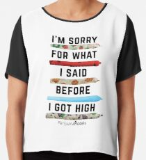 I'm Sorry For What I Said Before I Got High Chiffon Top