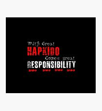With great Hapkido comes great responsibility Photographic Print