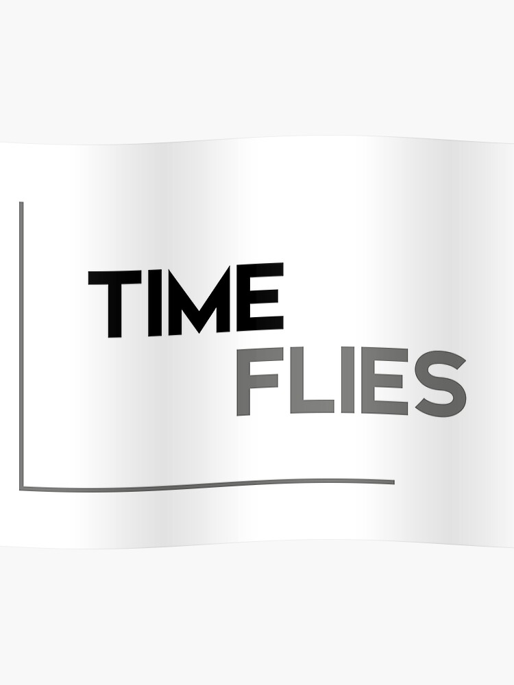 Time Flies Modern Quotes Poster By Razvandrc Redbubble
