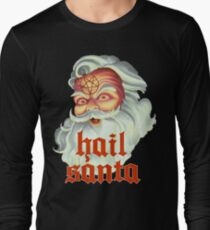 Hail Santa Long Sleeve T-Shirt