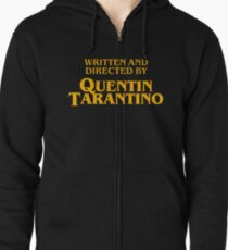 Written and directed by quentin tarantino shirt Zipped Hoodie