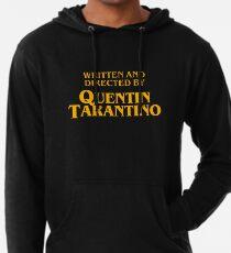 Written and directed by quentin tarantino shirt Lightweight Hoodie