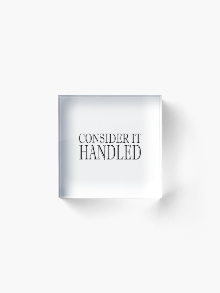 Alternate view of Consider It Handeled Acrylic Block
