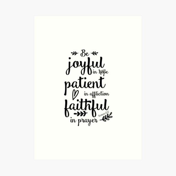 Be joyful in Hope, Romans 12:12 Art Print