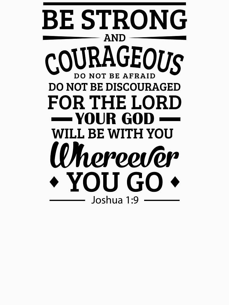 be strong and courageous joshua 1 9 unisex t shirt by mentdesigns