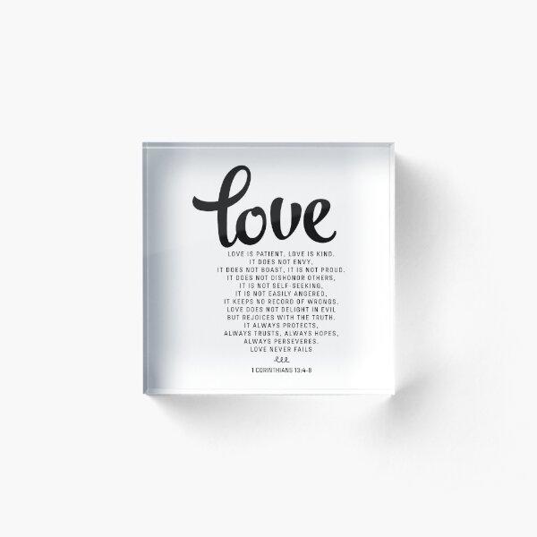 Love is patient, Love is kind, 1 Corinthians 13:4-8 Acrylic Block