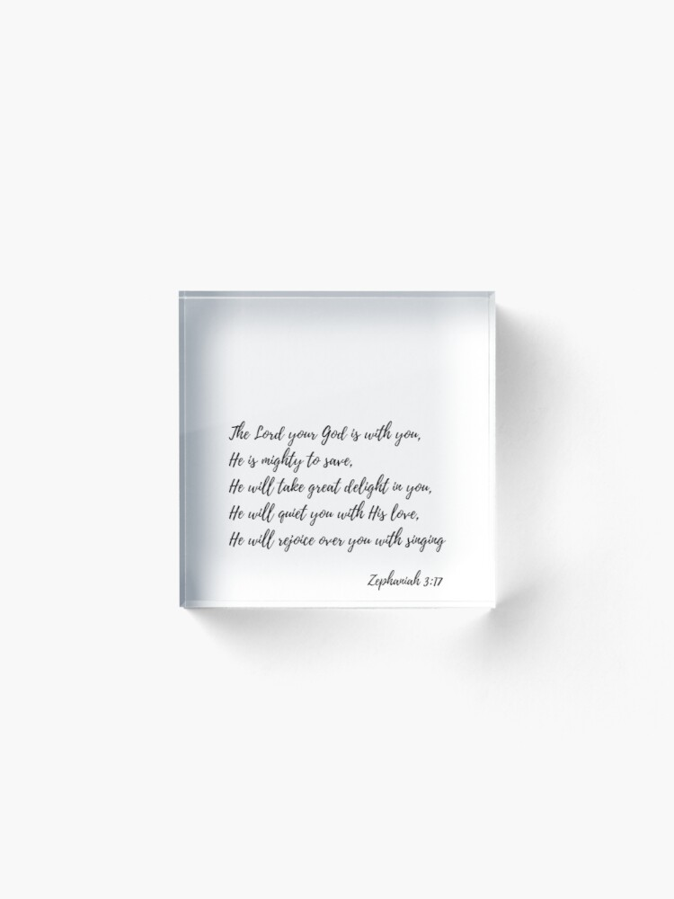 Alternate view of The Lord Your God, Zephaniah 3:17 Acrylic Block