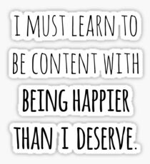 Jane Austen—Pride and Prejudice—Being Happier Than I Deserve Quote Sticker