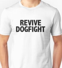 revive dogfight Unisex T-Shirt