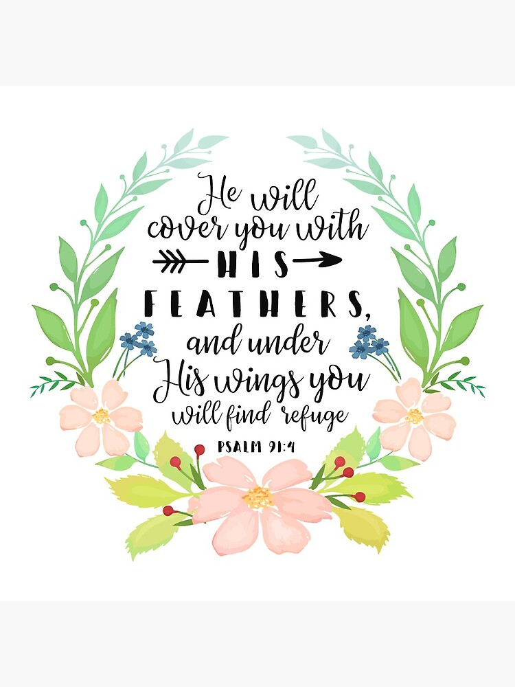 Psalm 91:4, He Will Cover You With His Feathers by MentDesigns