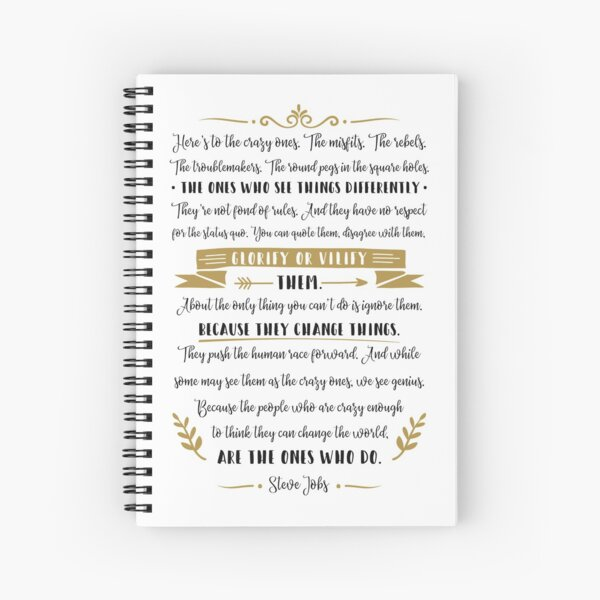 Steve Jobs Quote, Here's to the crazy ones Spiral Notebook
