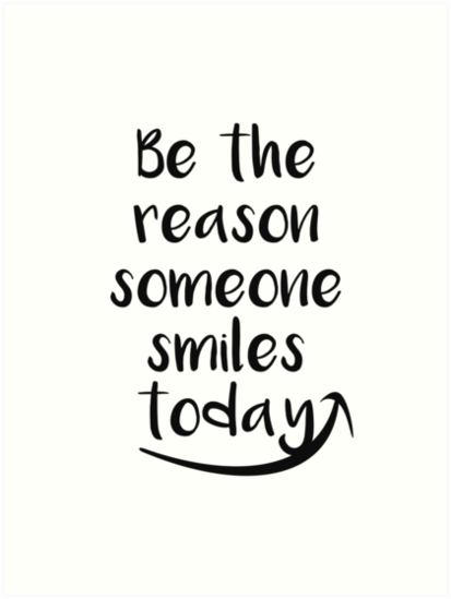 Be The Reason Someone Smiles Today Art Prints By Mentdesigns