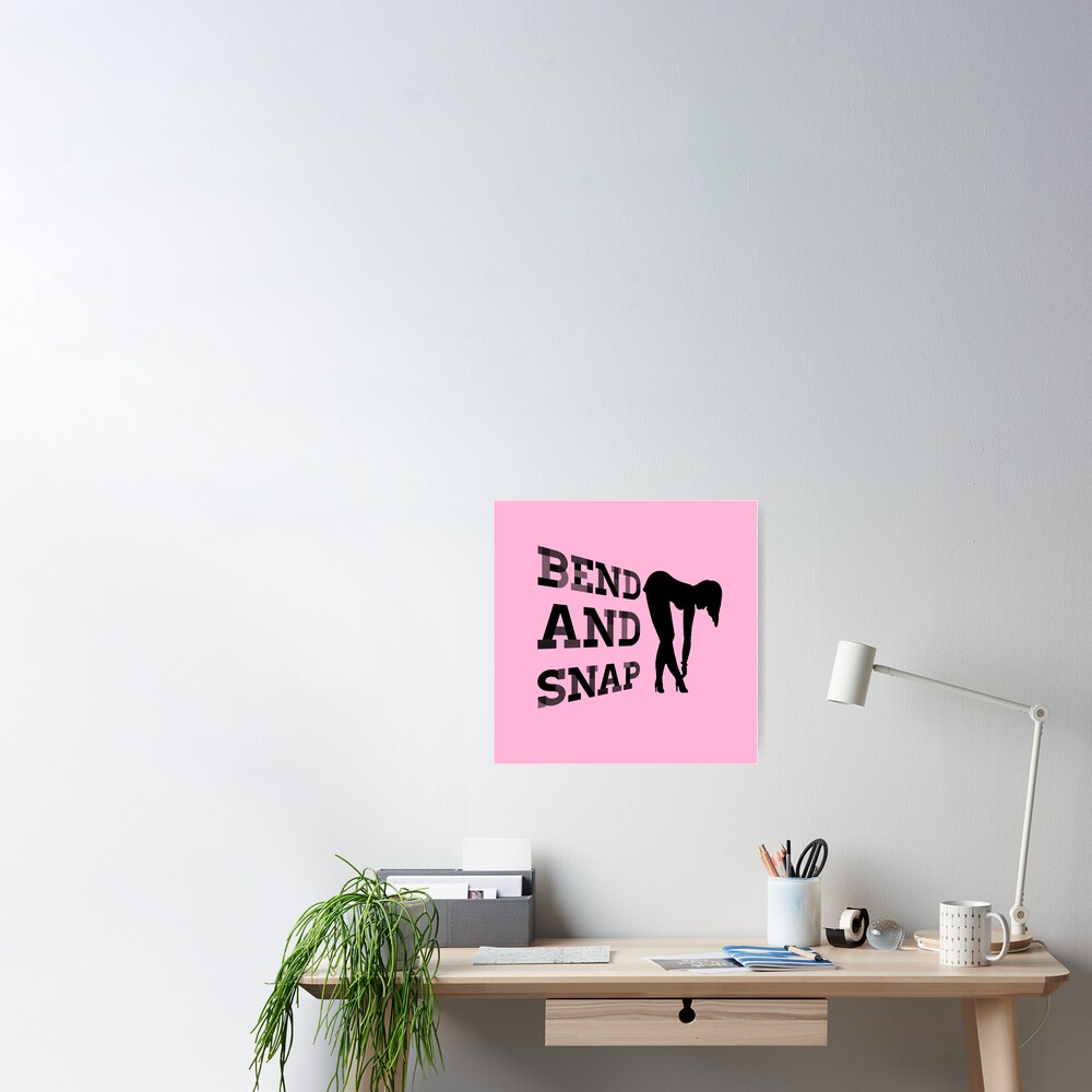 Bend and Snap Poster