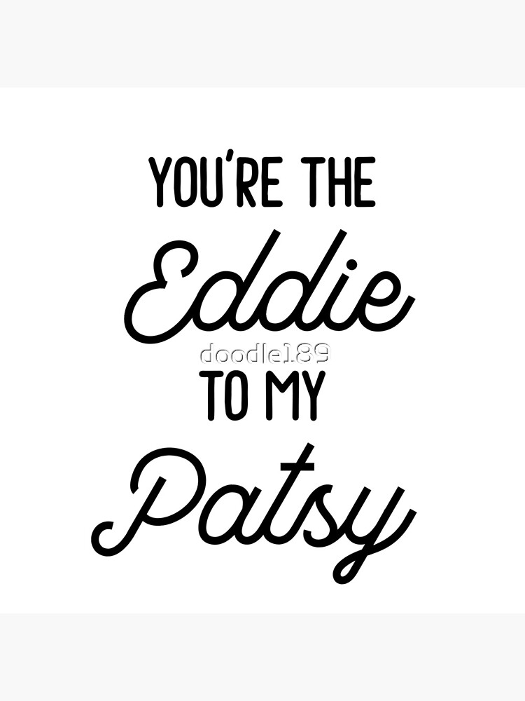Absolutely Fabulous - You're the Eddie to my Patsy by doodle189