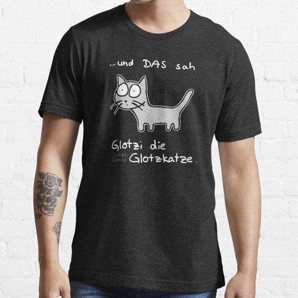 und DAS sah Glotzi die Glotzkatze (weiß umrahmt) Essential T-Shirt