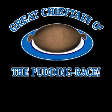 GREAT CHIEFTAIN O THE PUDDING RACE by Greenbaby