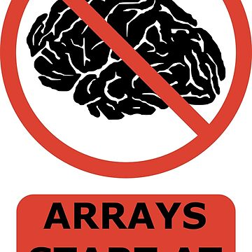 Arrays Start At 0 Funny Programmer Design Red/Black by geeksta