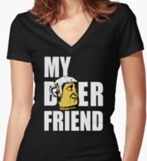 My Beer Friend - Cool Funny Drinking Design Women's Fitted V-Neck T-Shirt