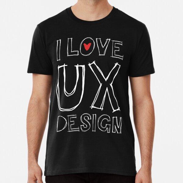 I Love UX Design Premium T-Shirt