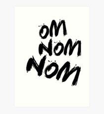OM NOM NOM Art Print