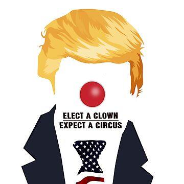 Elect A Clown Expect A Circus by deborahsmith