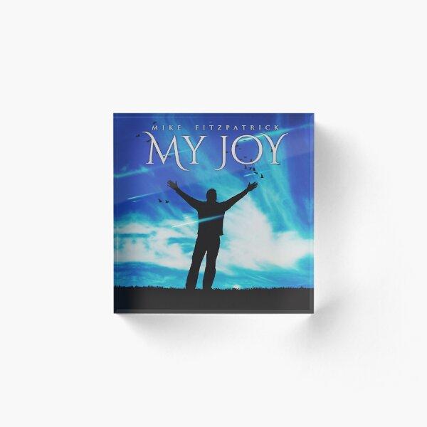 My Joy Acrylic Block