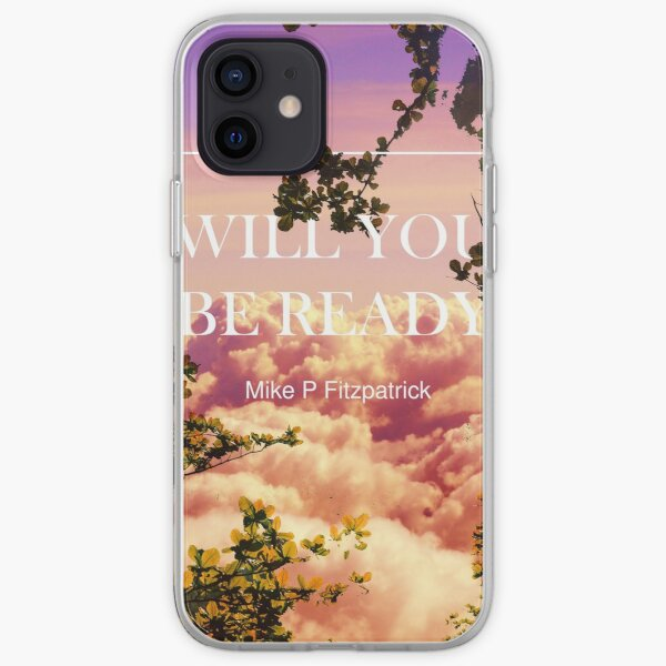 Will you be ready iPhone Soft Case