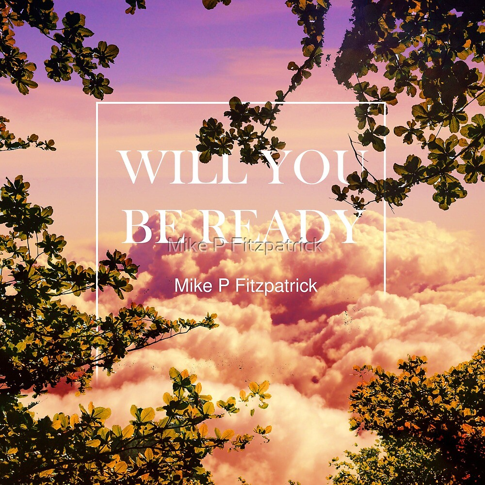 Will you be ready by Mike P Fitzpatrick