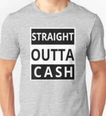 Straight Outta Cash - Cool Funny Text Design Unisex T-Shirt