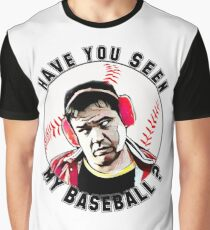 have you seen my baseball? Graphic T-Shirt