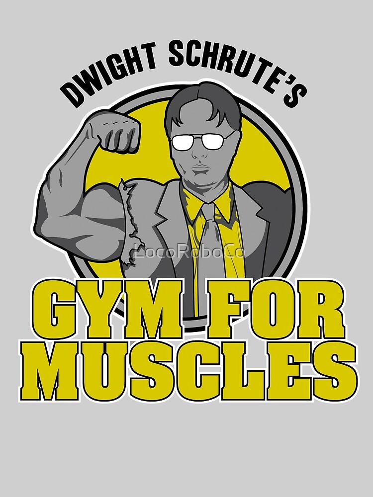 Dwight Schrute's Gym for Muscles by LocoRoboCo