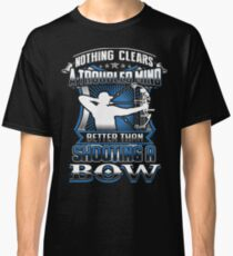 Bow hunting Nothing clears mind better than bowing Classic T-Shirt