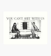 Du kannst nicht mit uns scheißen Kunstdruck