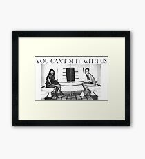 You can't shit with us Framed Print