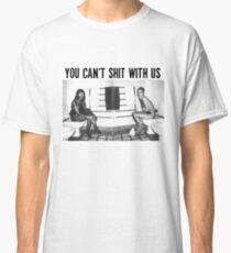 Camiseta clásica No puedes cagar con nosotros
