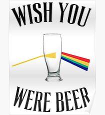 Ich wünschte, du wärst Bier Poster
