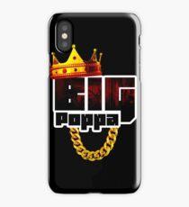 Big Poppa iPhone Case/Skin